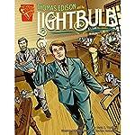 Thomas Edison and the Lightbulb | Scott R. Welvaert
