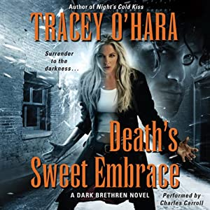 Death's Sweet Embrace: A Dark Brethren Novel | [Tracey O'Hara]