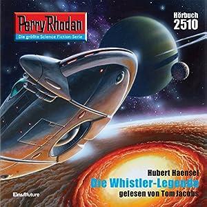 Die Whistler-Legende (Perry Rhodan 2510) Hörbuch