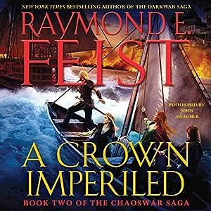 A Crown Imperiled: Book Two of the Chaoswar Saga | [Raymond E. Feist]
