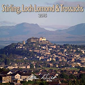 2015 Stirling, Loch Lomond and the Trossachs - Scotland Calendar