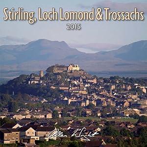 2015 Stirling, Loch Lomond and the Trossachs - Scotland Calendar
