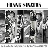 echange, troc Frank Sinatra - On the Radio: Lucky Strike Lite-Up Time 1949-1950