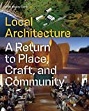 img - for Local Architecture: Building Place, Craft, and Community book / textbook / text book