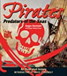 Pirates: Predators of the Sea: An Ill...