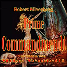 Prime Commandment (       UNABRIDGED) by Robert Silverberg Narrated by Mike Vendetti