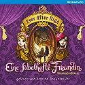 Eine fabelhafte Freundin (Ever After High 2) (       UNABRIDGED) by Shannon Hale Narrated by Annina Braunmiller