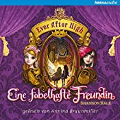 Eine fabelhafte Freundin (Ever After High 2) | Shannon Hale