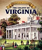 The Colony of Virginia (Spotlight on the 13 Colonies)
