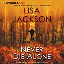Never Die Alone (       ABRIDGED) by Lisa Jackson Narrated by Natalie Ross