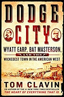 Book Cover: Dodge City: Wyatt Earp, Bat Masterson, and the Wickedest Town in the American West