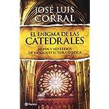 El enigma de las catedrales: Mitos y misterios de la arquitectura gótica ((Fuera de colección))