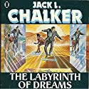 The Labyrinth of Dreams: G.O.D. Inc., Book 1 Audiobook by Jack L. Chalker Narrated by Darren Stephens