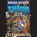 The Shiva Option: Starfire, Book 3 Audiobook by David Weber, Steve White Narrated by Marc Vietor