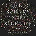 He Speaks in the Silence: Finding Intimacy with God by Learning to Listen Audiobook by Diane Comer Narrated by Kristin James