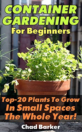 container-gardening-for-beginners-top-20-plants-to-grow-in-small-spaces-the-whole-year-gardening-gar