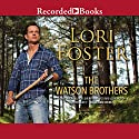 The Watson Brothers Audiobook by Lori Foster Narrated by Jim Frangione