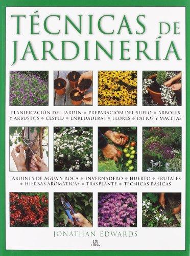 tecnicas-de-jardineria-una-completa-guia-sobre-tecnicas-diseno-siembra-y-mantenimiento-del-jardin-y-