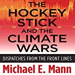 The Hockey Stick and the Climate Wars | Michael Mann