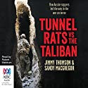 Tunnel Rats vs the Taliban Audiobook by Jimmy Thomson, Sandy MacGregor Narrated by Robert Meldrum