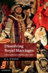 Dissolving Royal Marriages: A Documen...