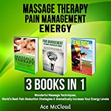 Massage Therapy, Pain Management, and Energy: 3 Books in 1 | Livre audio Auteur(s) : Ace McCloud Narrateur(s) : Joshua Mackey