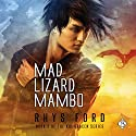 Mad Lizard Mambo: The Kai Gracen Series, Book 2 Audiobook by Rhys Ford Narrated by Greg Tremblay