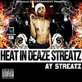 Heat in Deaze Streatz [Explicit]