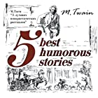 5 Best Humorous Stories (Bilingua) (       UNABRIDGED) by Mark Twain Narrated by Lisa Campbell, Andrey Zaretsky