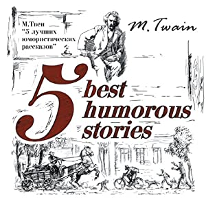 5 Best Humorous Stories (Bilingua) | [Mark Twain]