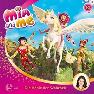 Die Höhle der Wahrheit (Mia and Me 10) Hörspiel