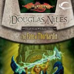 The Fate of Thorbardin: Dragonlance: Dwarf Home, Book 3 (       UNABRIDGED) by Douglas Niles Narrated by Ax Norman