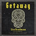 Getaway: A Novel (       UNABRIDGED) by Lisa Brackmann Narrated by Paula Christensen