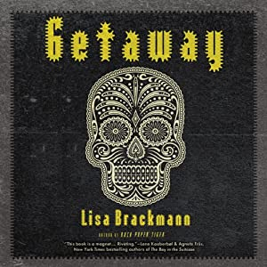 Getaway: A Novel | [Lisa Brackmann]