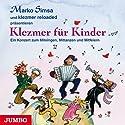 Klezmer für Kinder: Ein Konzert zum Mitsingen, Mittanzen und Mitfeiern Hörbuch von Marko Simsa Gesprochen von: Marko Simsa