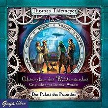Der Palast des Poseidon (Chroniken der Weltensucher 2) Hörbuch von Thomas Thiemeyer Gesprochen von: Dietmar Wunder