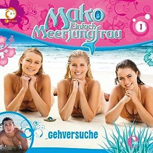 Gehversuche (Mako - Einfach Meerjungfrau 1) Hörspiel