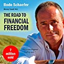 The Road to Financial Freedom: Earn Your First Million in Seven Years Hörbuch von Bodo Schaefer Gesprochen von: Kelly Rhodes