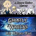 Ghostly Wrecks: A Harper Harlow Mystery, Book 6 Hörbuch von Lily Harper Hart Gesprochen von: Angel Clark