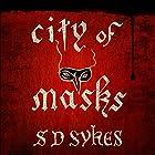 City of Masks Hörbuch von S D Sykes Gesprochen von: Ewan Goddard