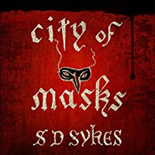 City of Masks Audiobook by S D Sykes Narrated by Ewan Goddard
