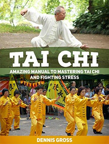 Free Kindle Book : Tai Chi: Amazing Manual to Mastering Tai Chi and Fighting Stress (Tai Chi, Tai Chi books, tai chi for beginners)