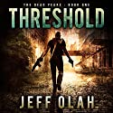 Threshold: The Dead Years, Book 1 Audiobook by Jeff Olah Narrated by Mark Westfield