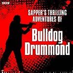 Sapper's Bulldog Drummond: A BBC Radio 4 Extra reading | Cyril McNeile