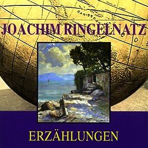 Joachim Ringelnatz - Erzählungen Hörbuch