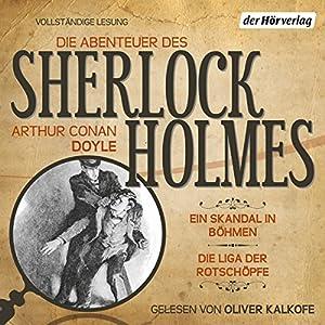 Ein Skandal in Böhmen / Die Liga der Rotschöpfe (Die Abenteuer des Sherlock Holmes) Hörbuch