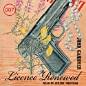 Licence Renewed (       UNABRIDGED) by John Gardner Narrated by Jeremy Northam
