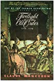 Twilight of the Old Order, 1774-1778 (Age of the French Revolution)