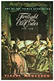 img - for Twilight of the Old Order, 1774-1778 (Age of the French Revolution) book / textbook / text book