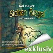 Der Dornenmann (Sieben Siegel 4) | Kai Meyer
